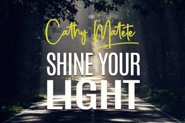 Cathy Matete - Shine Your LIght