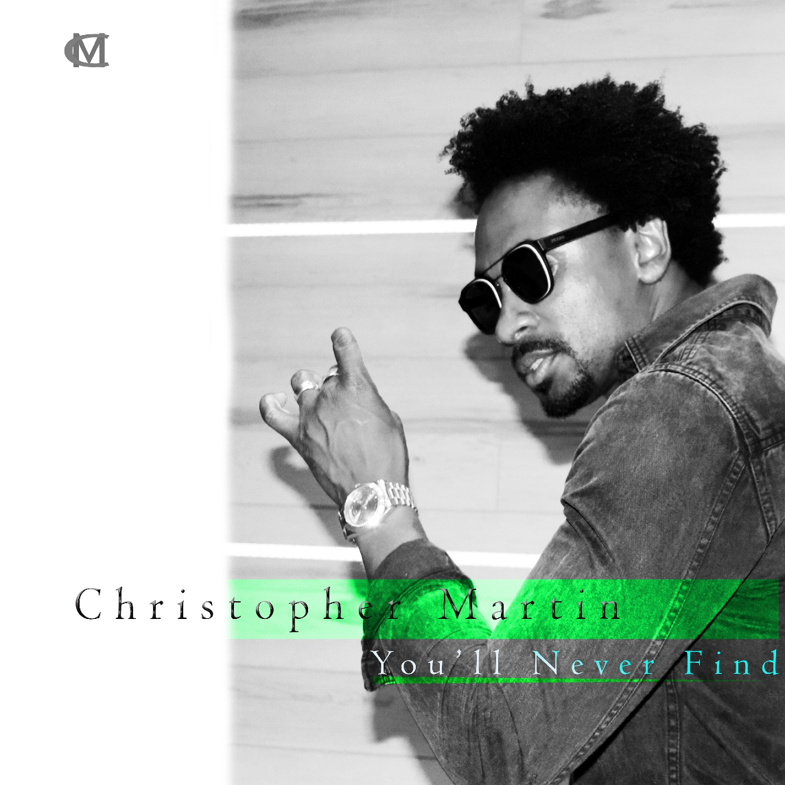 Christopher Martin - Youll Never Find