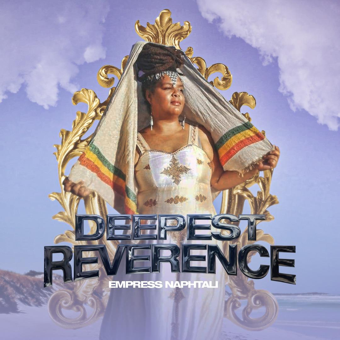 Empress Naphtali - Deepest Reverence