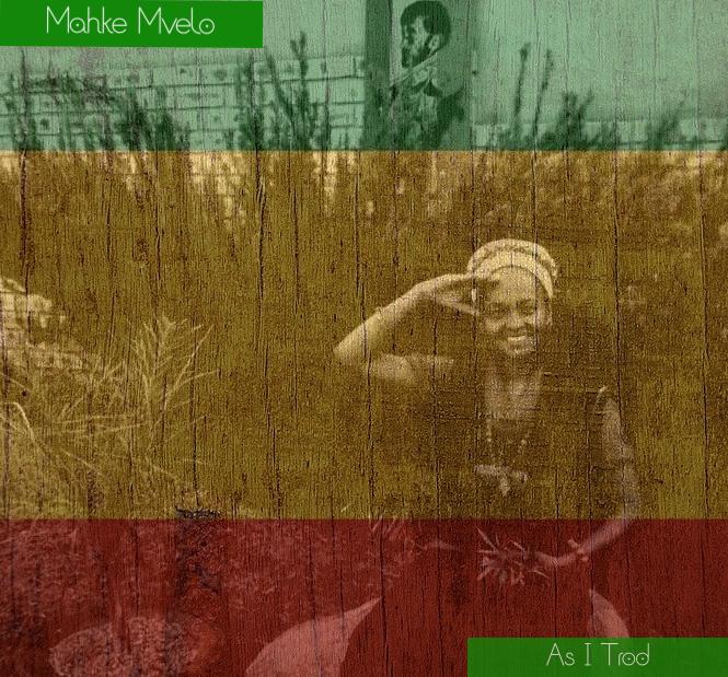 Makhe Mvelo - As I Trod