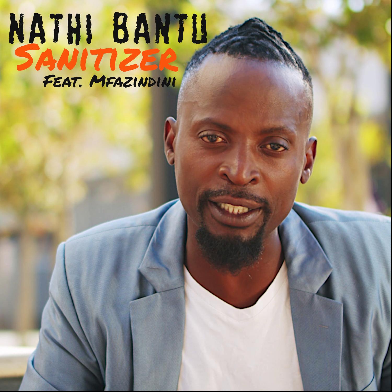 Nathi Bantu - Sanitizer