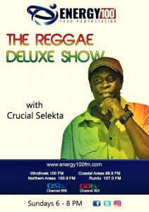 The Reggae Deluxe with Crucial Selekta @ Energy 100 FM