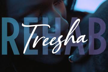 Treesha - Rehab