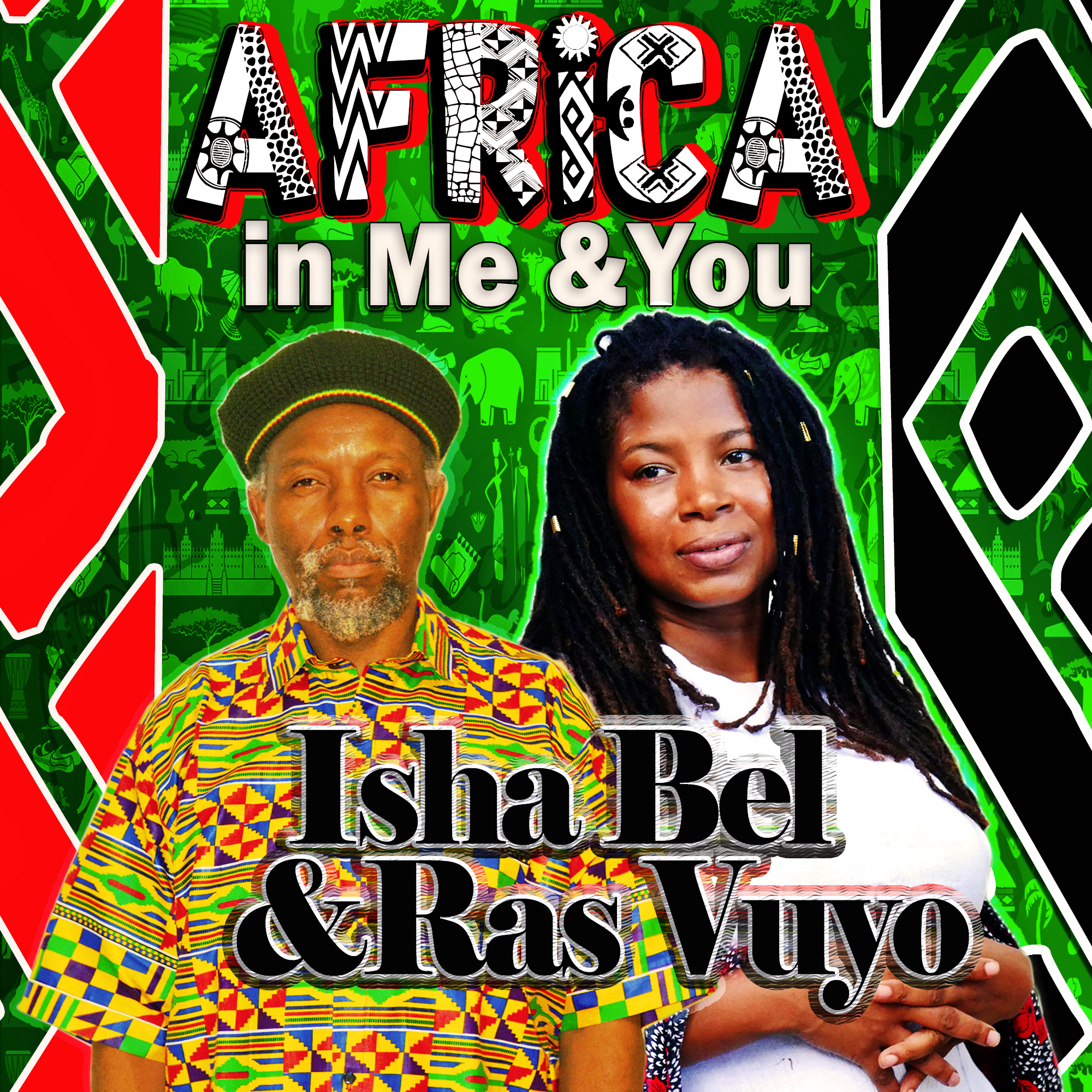 Isha Bel and Ras Vuyo - Africa in Me and You